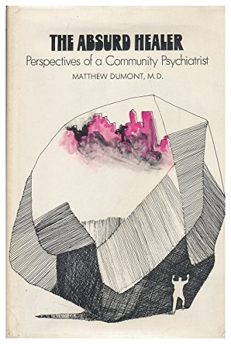 The Absurd Healer; Perspectives of a Community Psychiatrist