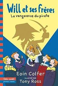 Will et ses frères : La vengeance du pirate par Colfer