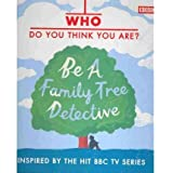 [(Who Do You Think You Are?: Be a Family Tree Detective)] [ By (author) Dan Waddell ] [October, 2010]