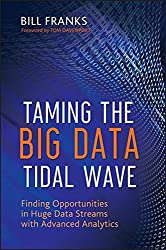 Taming The Big Data Tidal Wave: Finding Opportunities in Huge Data Streams with Advanced Analytics (SAS Institute Inc)