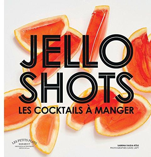 Jello shots: Les cocktails à manger