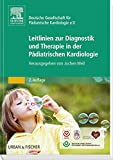 Leitlinien pädiatrische Kardiologie: Herausgegeben von Prof. Jochen Weil