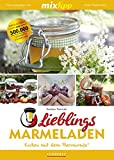 mixtipp Lieblings-Marmeladen: Kochen mit dem Thermomix: Kochen mit dem Thermomix