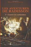 Les Aventures de Radisson, tome 3...
