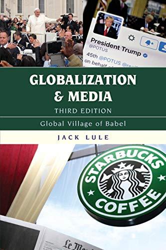 Globalization and Media: Global Village of Babel por Jack Lule