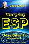 Jose Silva's Everyday ESP: A New Way...