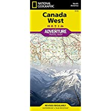 Canada West: Adventure Travel Map (National Geographic Adventure Map, Band 3113)