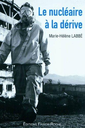 Le nucléaire à la dérive par Labbé Marie-Hélène