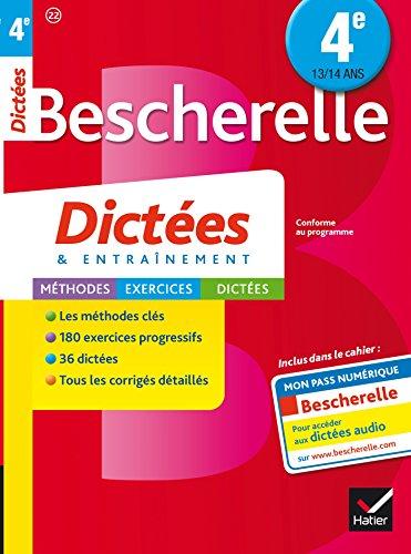 Bescherelle Dictées 4e : cahier d'orthographe et de dictées (Collège)