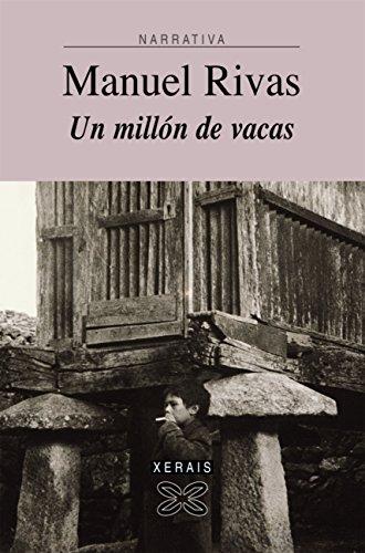 Un millón de vacas (Edición Literaria - Narrativa E-Book) (Galician Edition) por Manuel Rivas