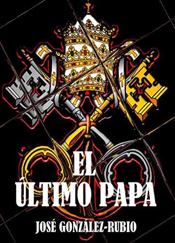 El último Papa por José González-Rubio