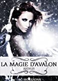 La magie d'Avalon 4. Arthur (French Edition)