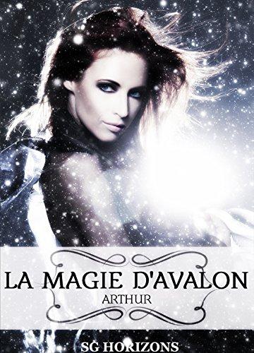 La magie d'Avalon 4. Arthur par Sg HORIZONS