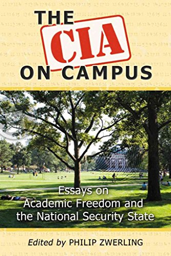 [(The CIA on Campus : Essays on Academic Freedom and the National Security State)] [Edited by Philip Zwerling] published on (October, 2011)