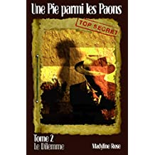 Une Pie parmi les Paons: Tome 2 - Le Dilemme