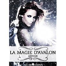 La magie d'Avalon 4. Arthur