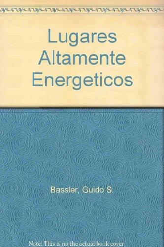 Lugares altamente energeticos/ High-Energy Sites