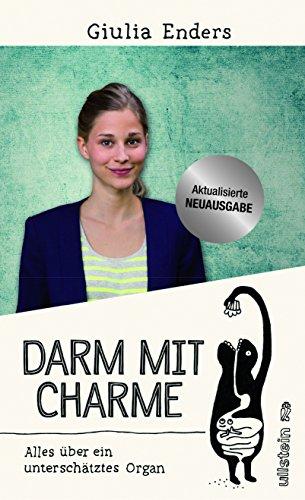 Darm mit Charme: Alles über ein unterschätztes Organ - aktualisierte Neuauflage das Buch von Giulia Enders - Preise vergleichen & online bestellen