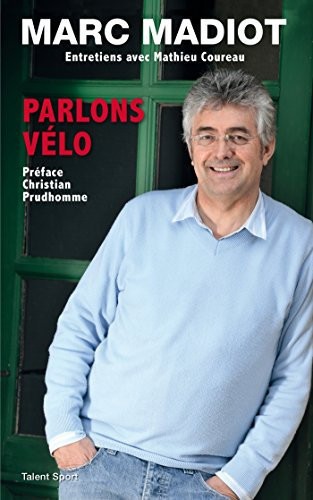 MARC MADIOT PARLONS VELO