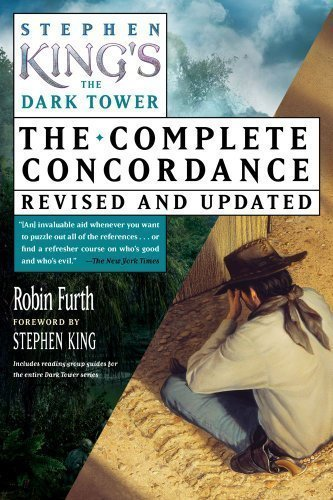 Stephen King's The Dark Tower: The Complete Concordance, Revised and Updated by Robin Furth (Nov 6 2012)