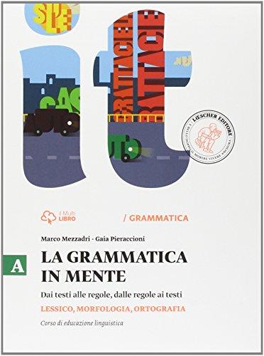 La grammatica in mente. Vol. A-B. Per la Scuola media. Con e-book. Con espansione online