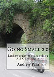 Going Small 2.0 - Lightweight Motorcycling All Over Again