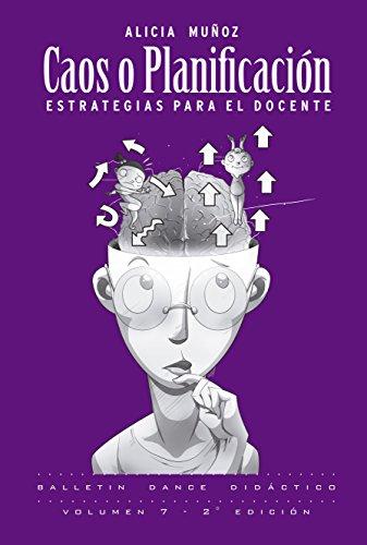 Caos o Planificación: Estrategias para el Docente (Pedagogía de la Danza nº 2) por Alicia Muñoz
