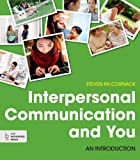 Interpersonal Communication and You: An Introduction by Steven McCornack (2014-10-31)