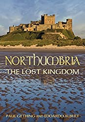 Northumbria: The Lost Kingdom (Hidden History)