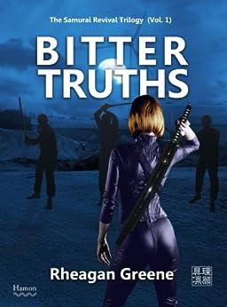 Bitter Truths (The Samurai Revival Trilogy Book 1) (English Edition) di [Greene, Rheagan]