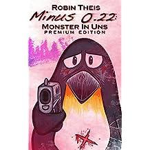 Minus 0.22: Monster In Uns (Premium Edition)