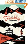 The Friendship Highway: Two Journeys...