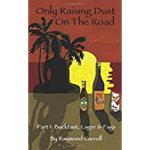 Only Raising Dust On The Road: Part 1 Buckfast, Lager & Fags