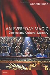 An Everyday Magic: Cinema and Cultural Memory (Cinema and Society)