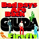 Bad Days Are Back/Firefly (Ltd.7inch) [Vinilo]