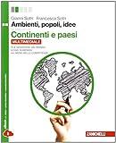 Ambienti, popoli, idee. Continenti e paesi. Per le Scuole superiori. Con espansione online