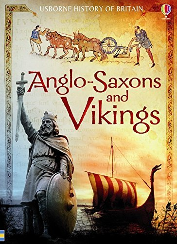 Anglo-Saxons & Vikings (Usborne History of Britain) by Hazel Maskell (2012-12-01)