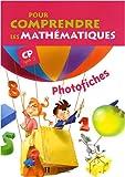 Pour comprendre les mathématiques CP (Cycle 2) - Photofiches - Ed. 2008