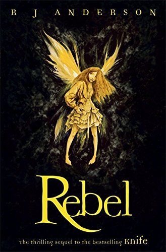 Knife: Rebel by R J Anderson (2010-01-07)