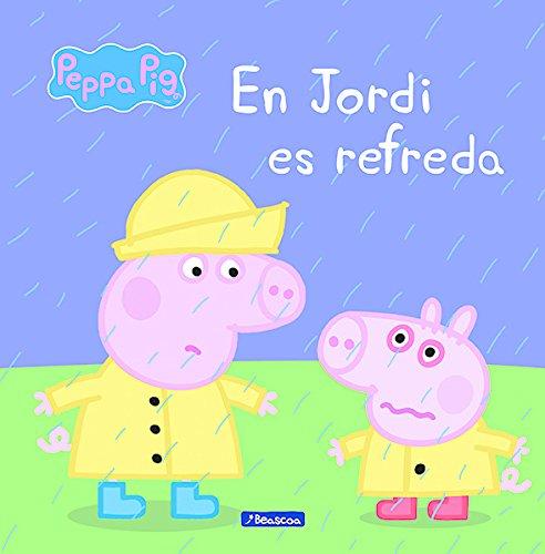 En Jordi es refreda (La Porqueta Pepa. Primeres lectures) por Varios autores