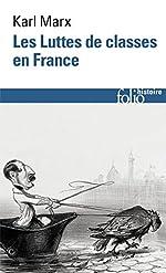 Les Luttes de classes en France, suivi de La Constitution de la République française adoptée le 4 novembre 1848 et de Le 18 Brumaire de Louis Bonaparte de Karl Marx