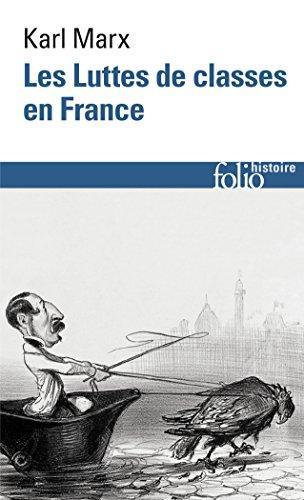 Les Luttes de classes en France, suivi de La Constitution de la République française adoptée le 4 novembre 1848 et de Le 18 Brumaire de Louis Bonaparte