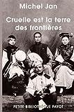 Cruelle est la terre des frontières - Payot - 04/10/2006