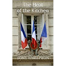 The Heat of the Kitchen: An enthralling mixture of sex, murder, drugs, French local politics and the environment.