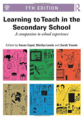 Learning to Teach in the Secondary School: A companion to school experience: Volume 2 (Learning to Teach Subjects in the Secondary School Series)
