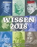 Wissen - Kalender 2018: Jeden Tag eine Quizfrage aus Geschichte, Politik, Kultur, Technik und Sport - Berthold Budde