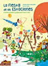 La fiesta de las estaciones: Cuentos, poemas y juegos para todo el año