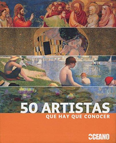 50 ARTISTAS QUE HAY QUE CONOCER: La vida y la obra de medio centenar de artistas fundamentales (Ilustrados / Arte) por Thomas Köster