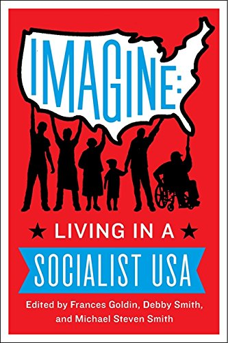 Imagine: Living in a Socialist USA