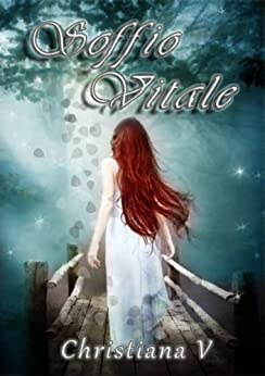 Soffio vitale (Elements Tales Vol. 5) di [V, Christiana]